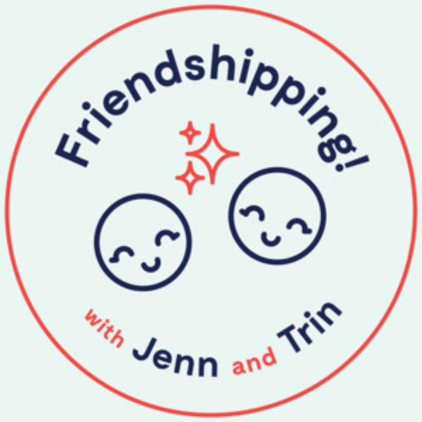 Friendshipping!