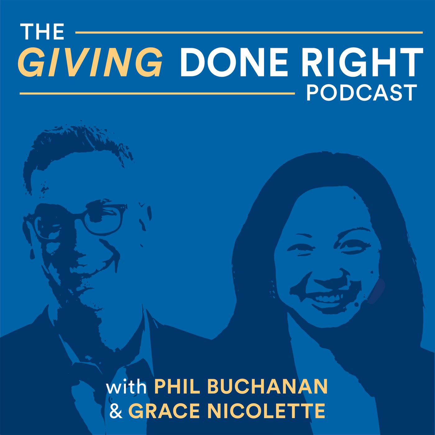 Giving Done Right (podcast) - The Center for Effective Philanthropy   Listen Notes