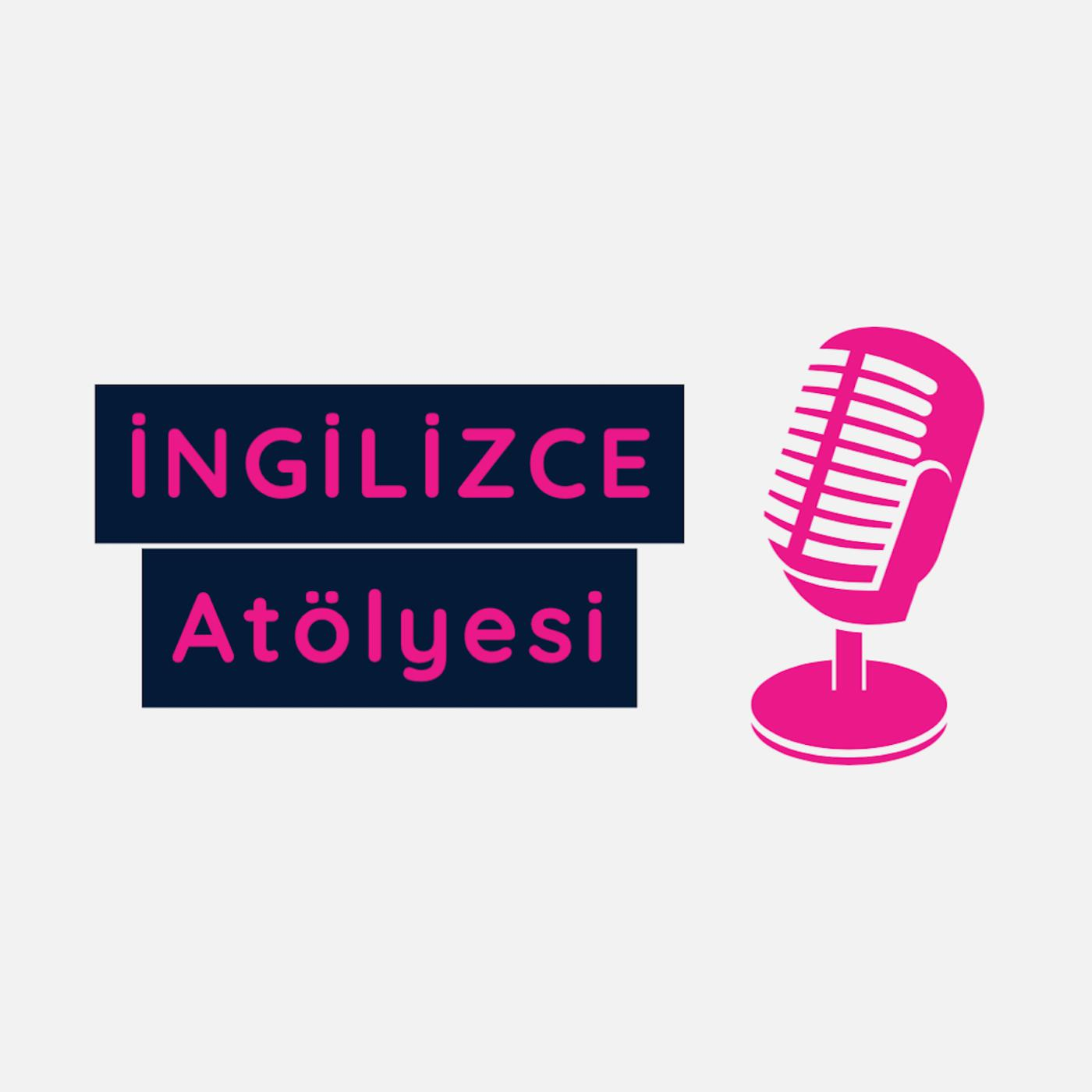 İngilizce Atölyesi (podcast) - Tijen Tan Gülse