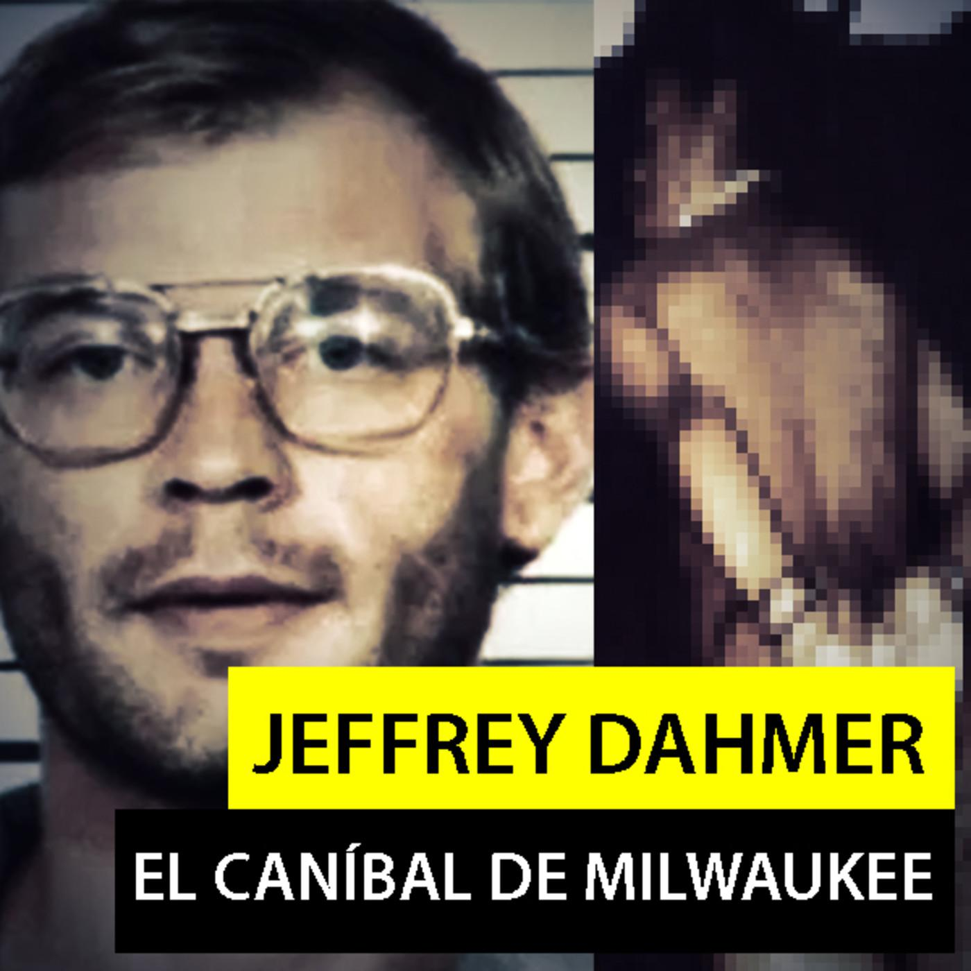 Jeffrey Dahmer - El Caníbal de Milwaukee - Relatos Para No Dormir (Podcast)   Listen Notes