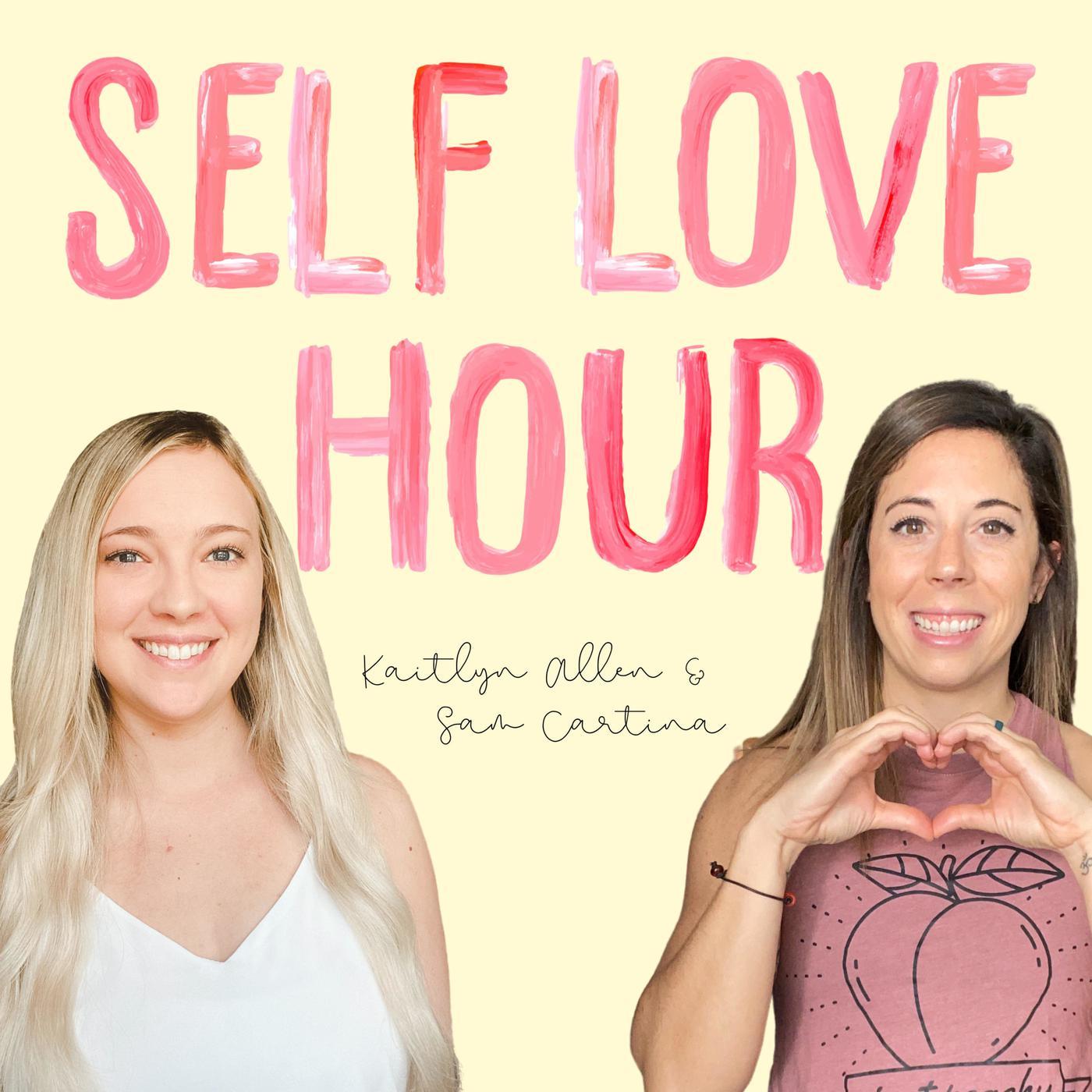 Cartina 1400.Self Love Hour Podcast Samantha Cartina Kaitlyn Allen Listen Notes