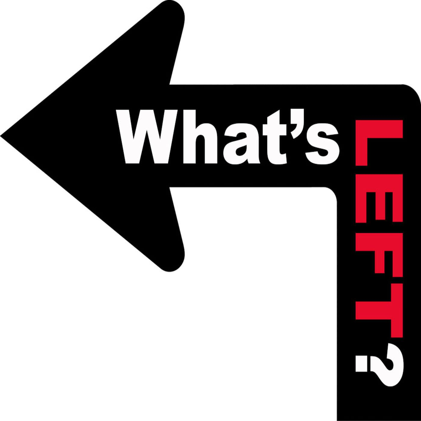 What's Left? (podcast) - Eduardo Abarca & Andy Libson | Listen Notes