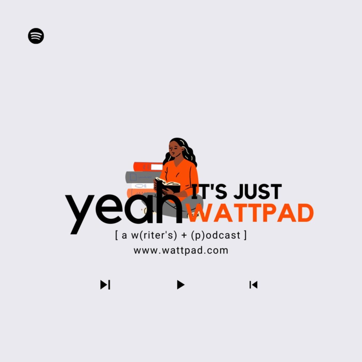 Yeah, it's just Wattpad Podcast   Sam Lu   Listen Notes